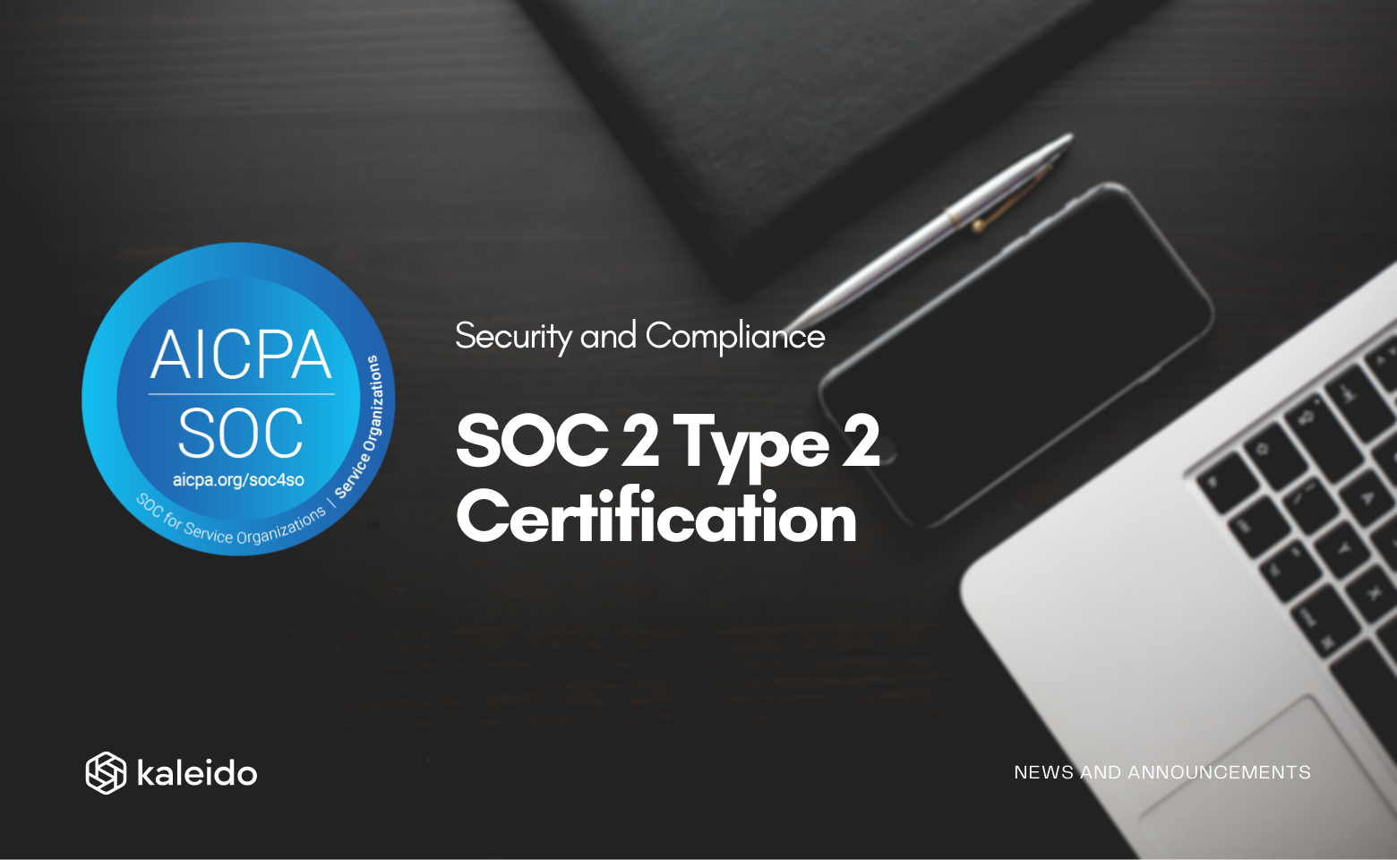 Kaleido Achieves SOC 2 Type II Certification