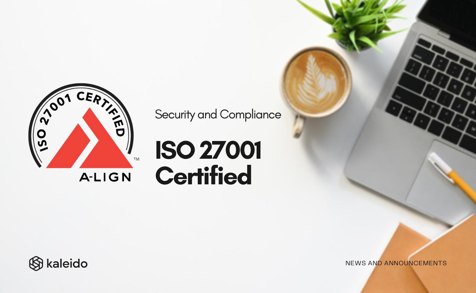 Kaleido Blockchain Platform Achieves ISO 27001 Certification