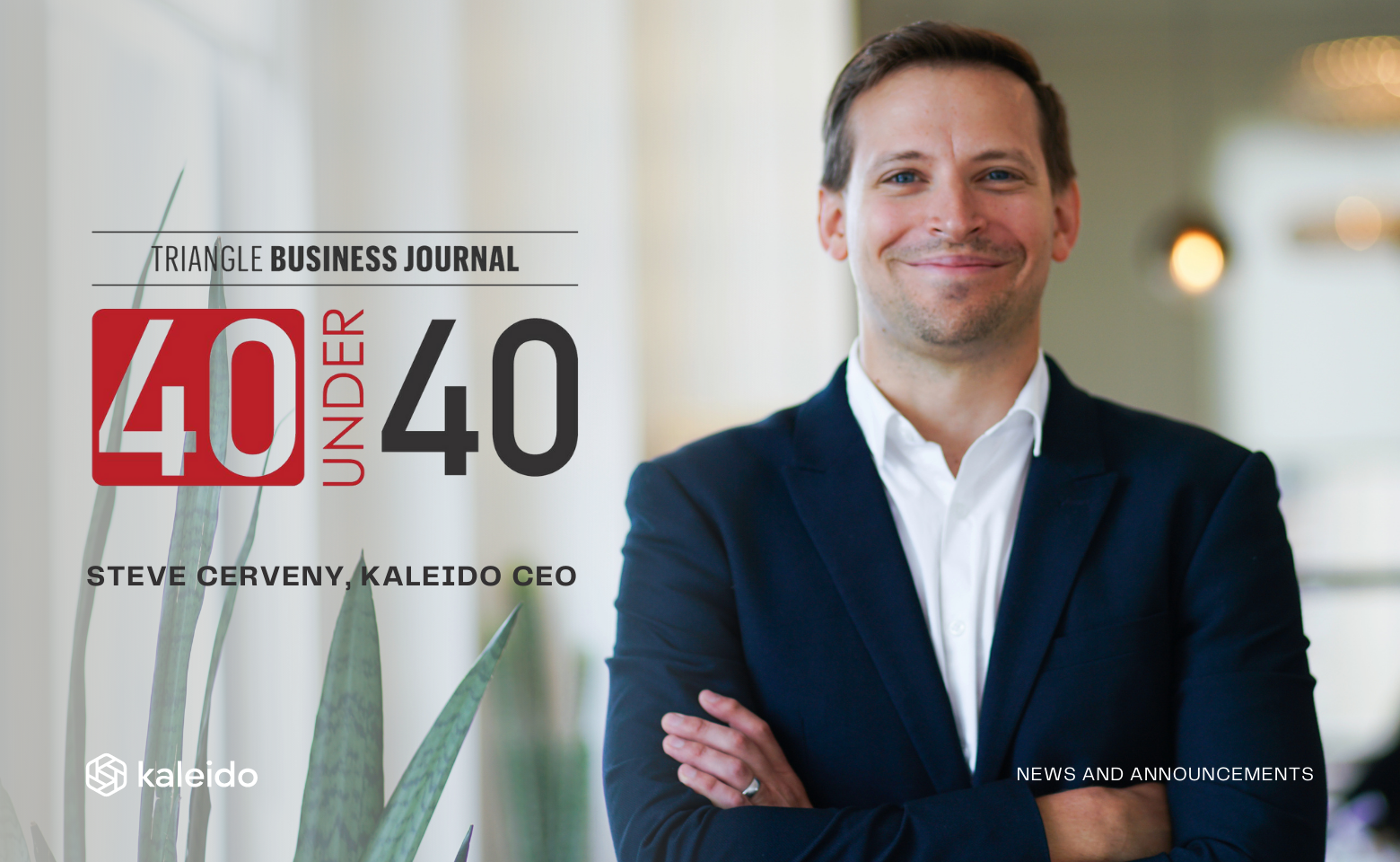 Kaleido's Steve Cerveny Receives Triangle Business Journal's 40 Under 40 Leadership Award