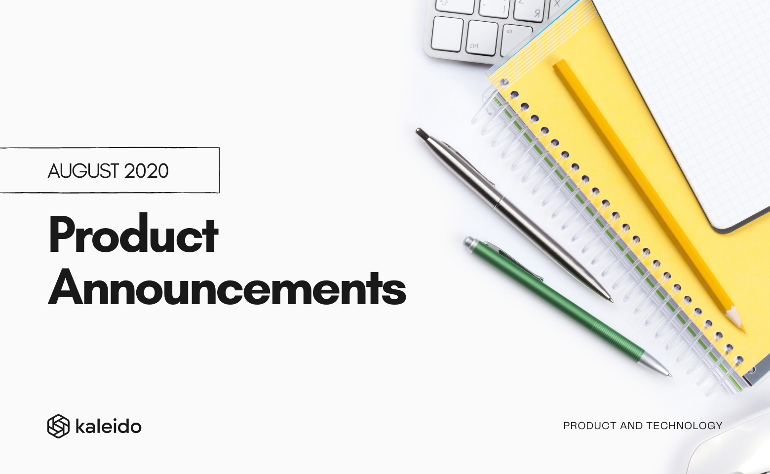 Kaleido Product Announcements August 2020