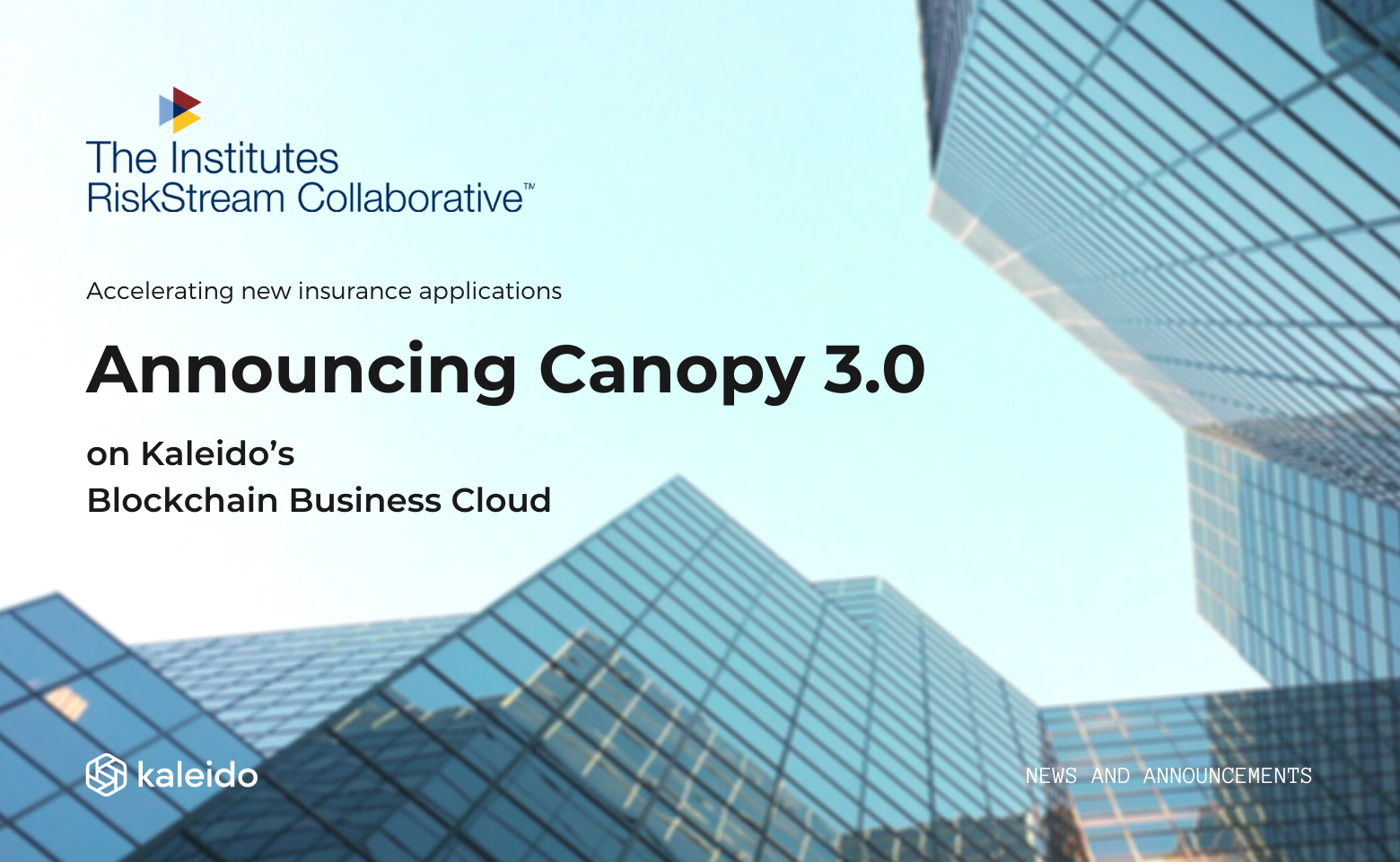 RiskStream Collaborative's Canopy 3.0 on Kaleido
