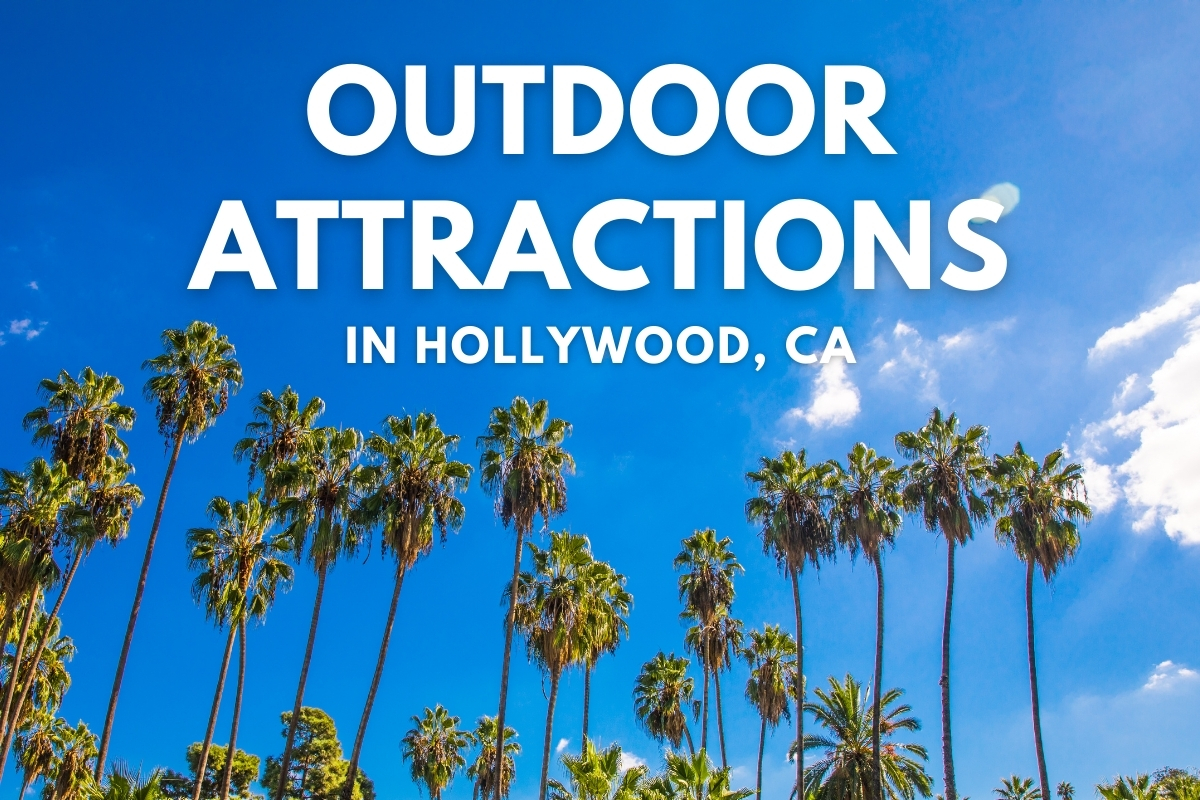 Outdoor Attractions in Hollywood, CA