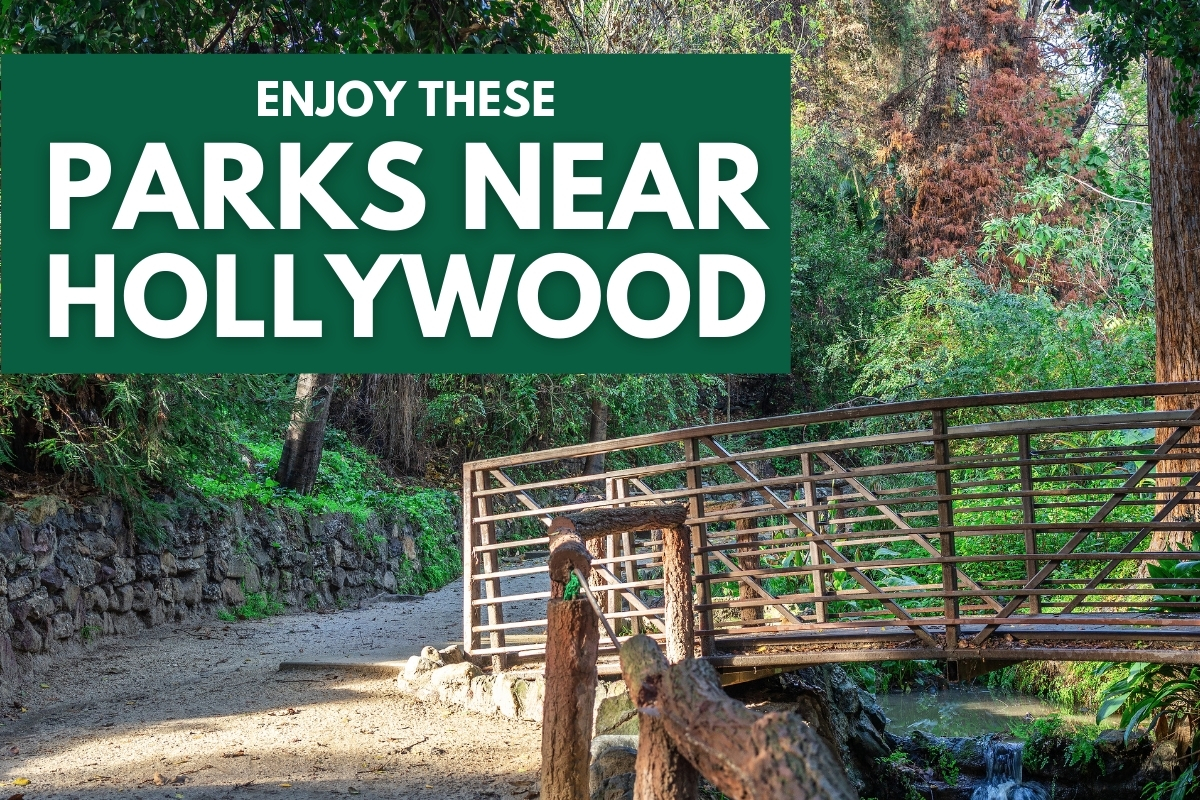ENJOY THESE PARKS NEAR HOLLYWOOD, CA