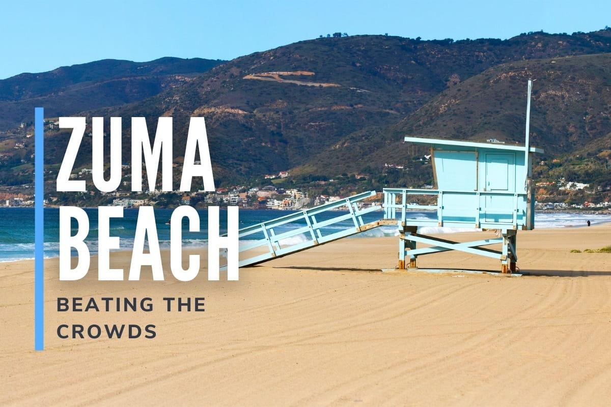 Zuma Beach - Beating the Crowds