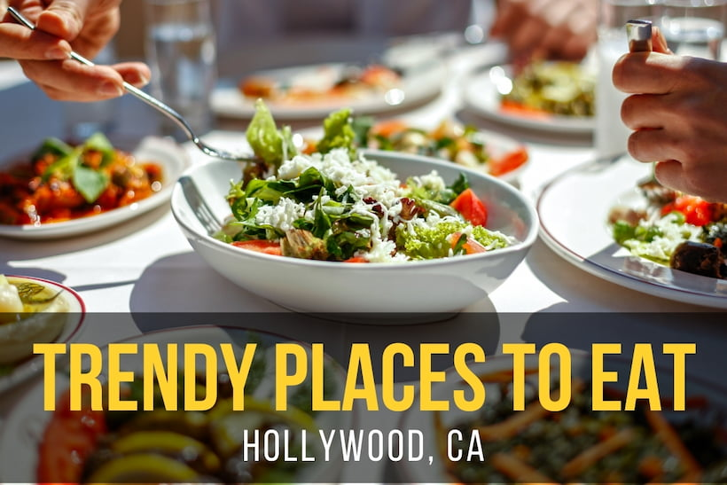 Trendy Places to Eat, Hollywood CA - Food on the table