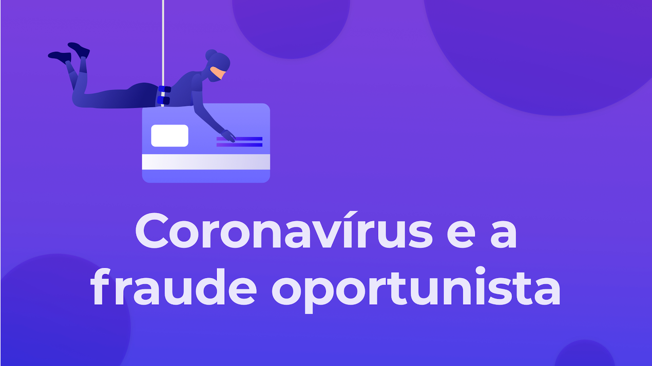 Coronavírus e a fraude oportunista
