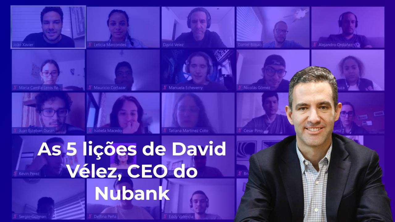 As 5 lições de David Vélez, CEO do Nubank