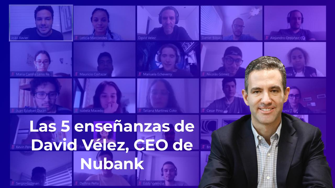 Las 5 enseñanzas de David Vélez, CEO de Nubank