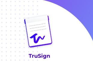 ¿Qué es TruSign, la nueva firma electrónica de Truora, y cómo funciona?