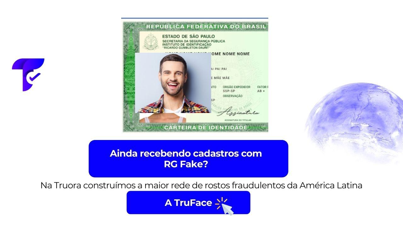 Aparece um RG fake, depois um botão azul com link a TruFace: a maior rede de rostos fraudulentos da america latina