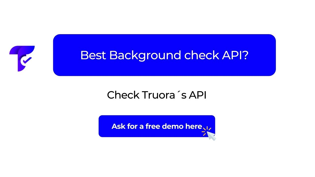 Image of a blue botton with the text: Best Background Check API? Then a black and white text with the text: Check Truora´s API. Finally a blue botton to click and ask for a free demo