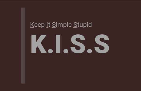 kiss - keep it simle stupid