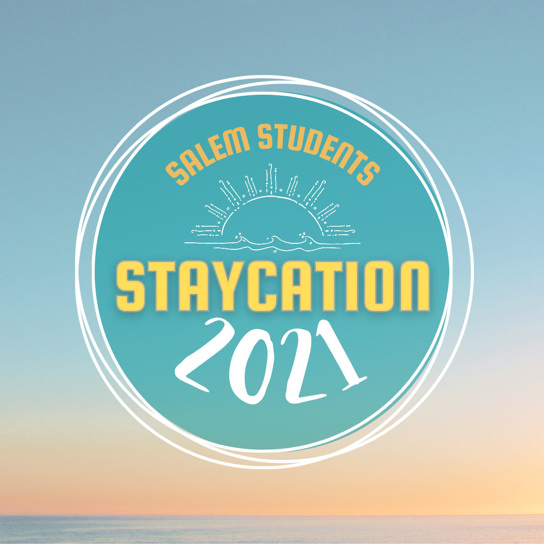 SalemStudents Staycation 2021