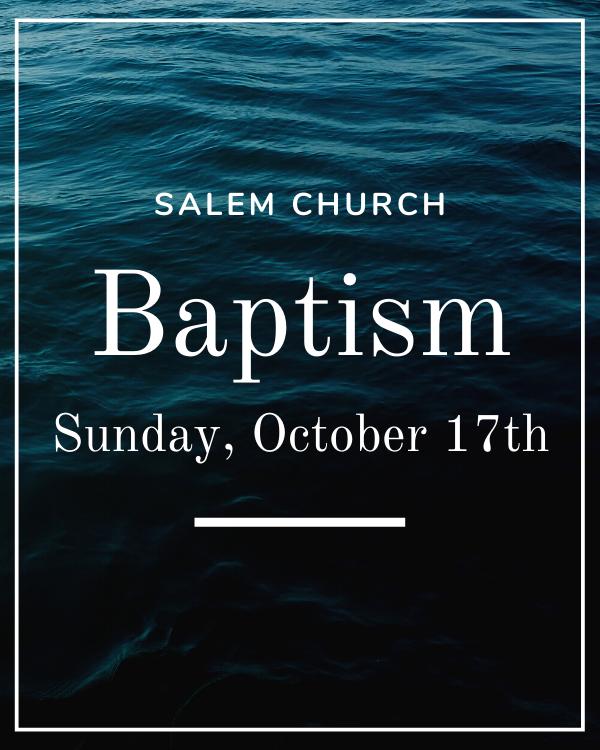 Baptism @ Salem Church - October 17th
