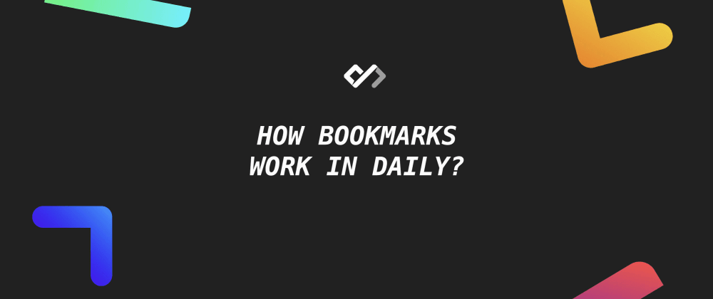 How Bookmarks Work in Daily?