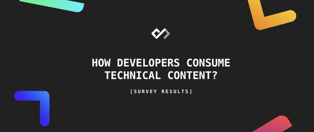 👨‍💻 How Developers Consume Technical Content? [Survey Results]