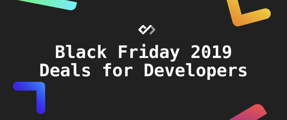 💰 Black Friday 2019 Deals for Developers