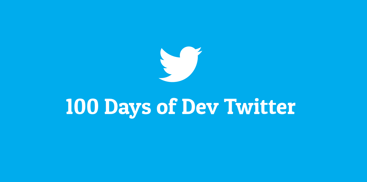 100 Days of Dev Twitter 🦸‍♂️ Here's what I learned