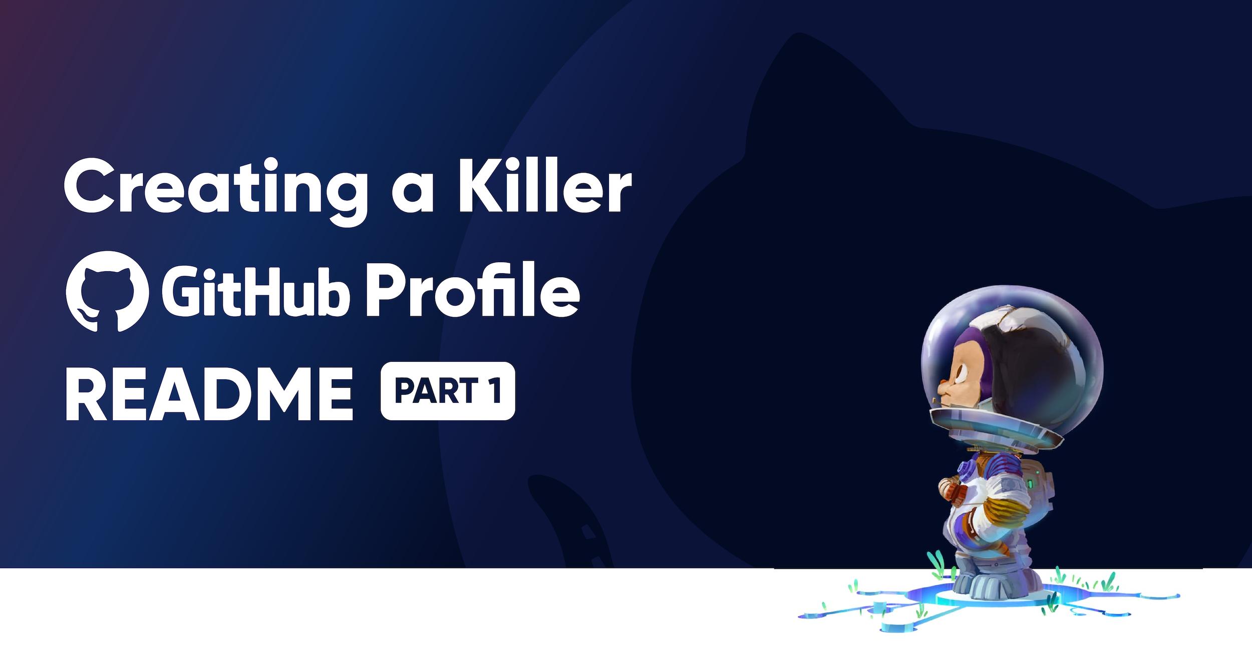 Creating a Killer GitHub Profile README Part 1