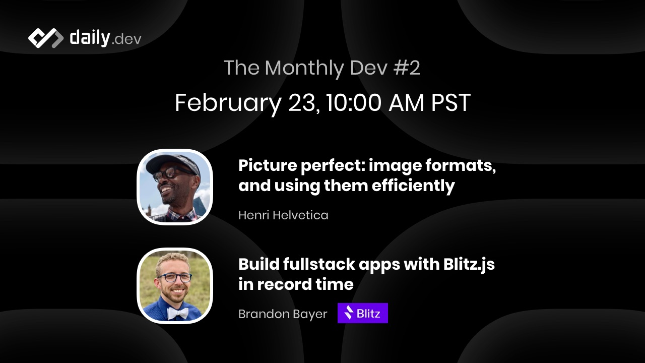 Image formats and Intro to Blitz.js - The Monthly Dev #2 Recap