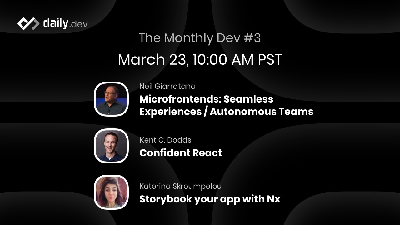 Microfrontends, Confident React and Storybooking with Nx: The Monthly Dev #3 Recap