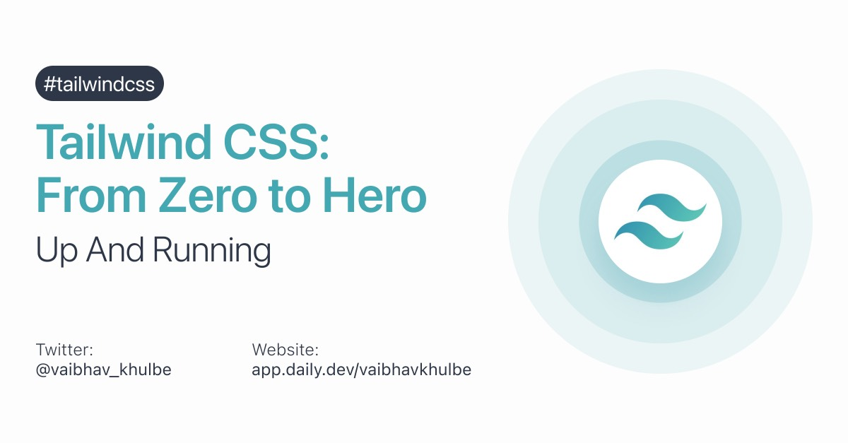 Tailwind CSS from Zero to Hero - Up and Running