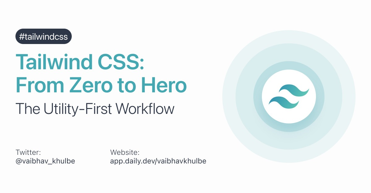 Tailwind CSS from Zero to Hero - The Utility-First Workflow