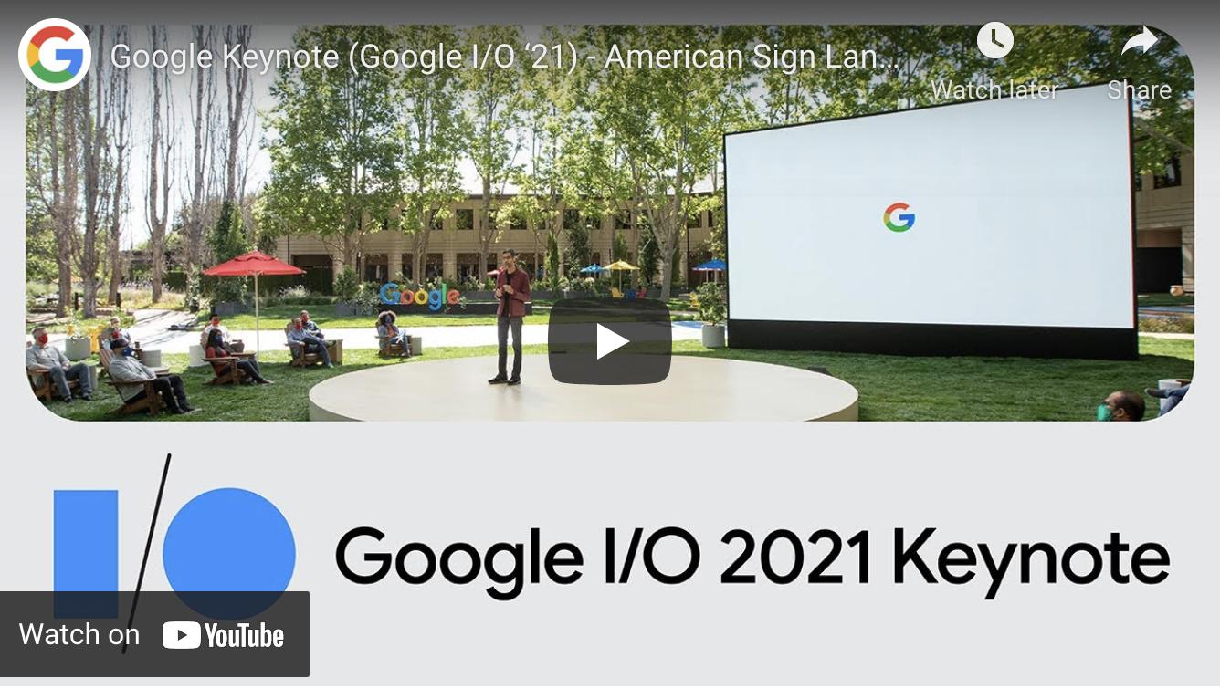 Google Keynote (Google I/O '21) - American Sign Language