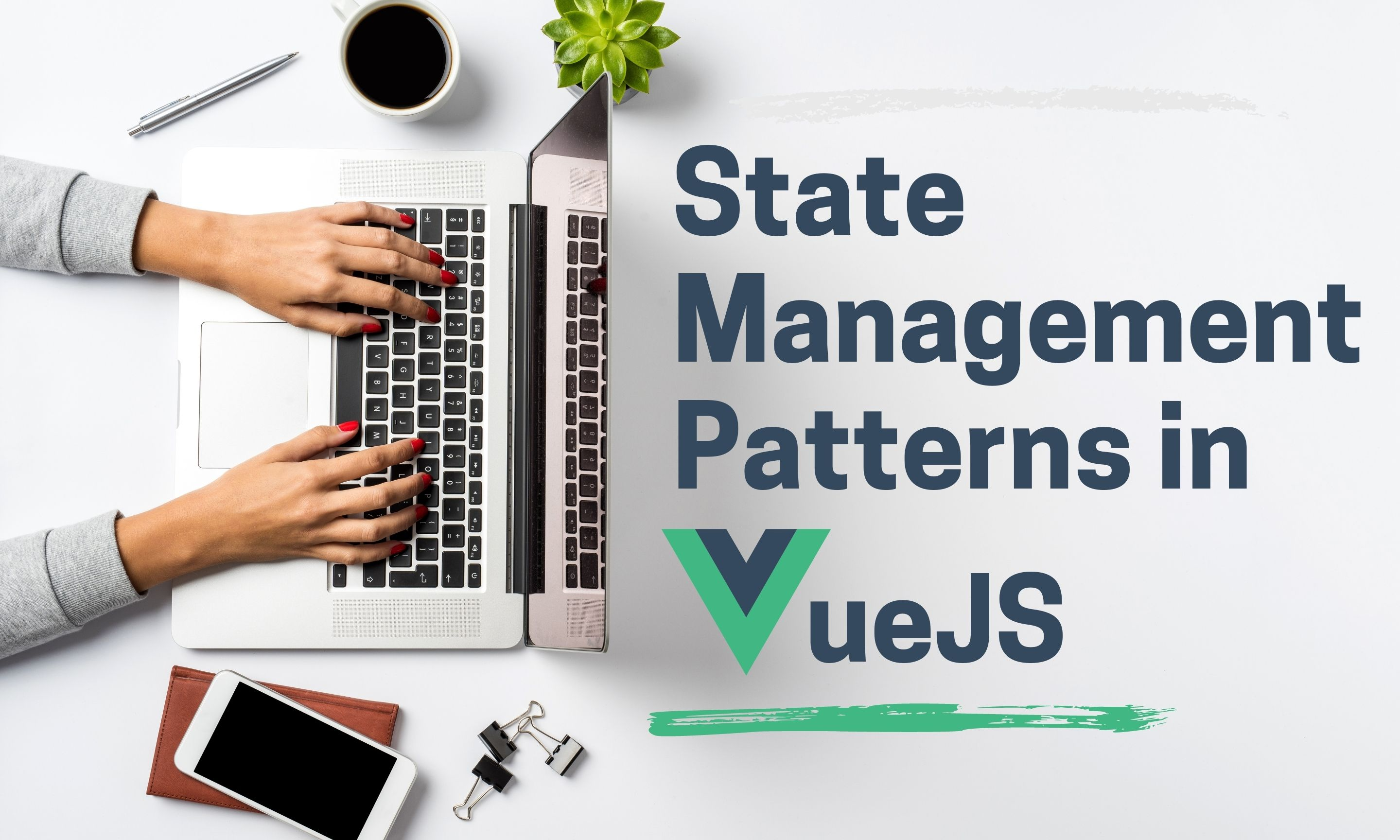 Different State Management Patterns for VueJS