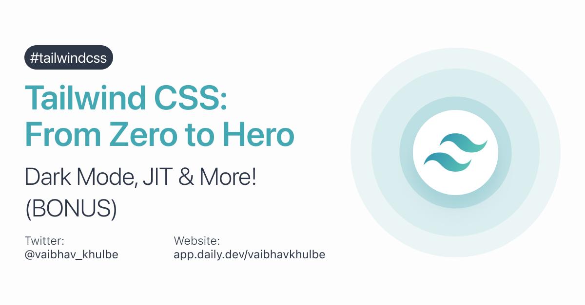 Tailwind CSS from Zero to Hero - Dark Mode, JIT & More!