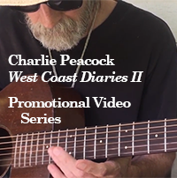 Charlie Peacock: West Coast Diaries II - Promotional Campaign Video Series