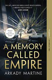 Cover of book 'A Memory Called Empire' by Arkady Martine