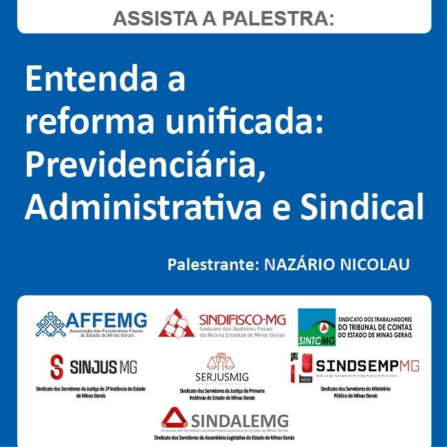 """Assista ao Conteúdo da palestra """"Entenda a reforma Unificada: Previdenciária, Administrativa e Sindical�"""