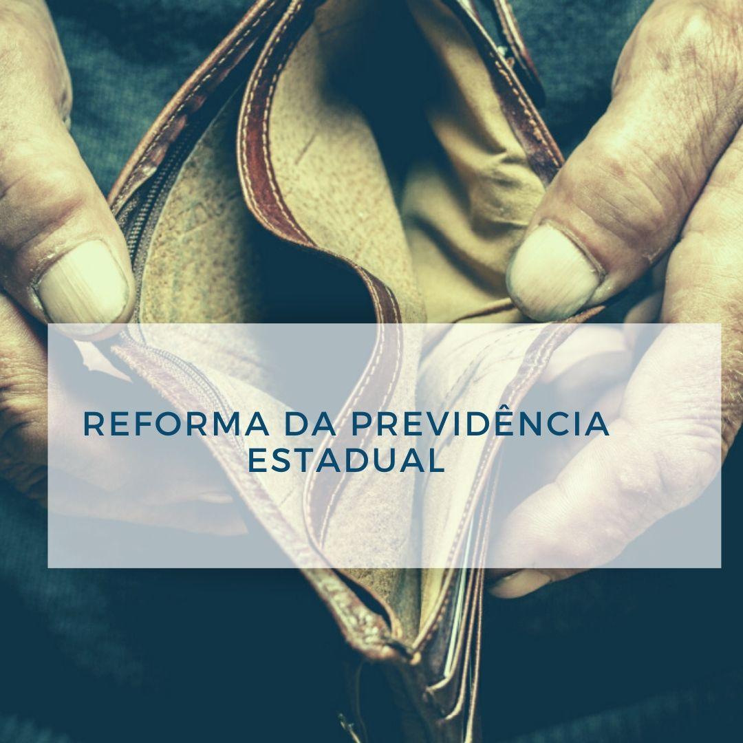 Reforma da Previdência Estadual: em busca de peso político às nossas Emendas