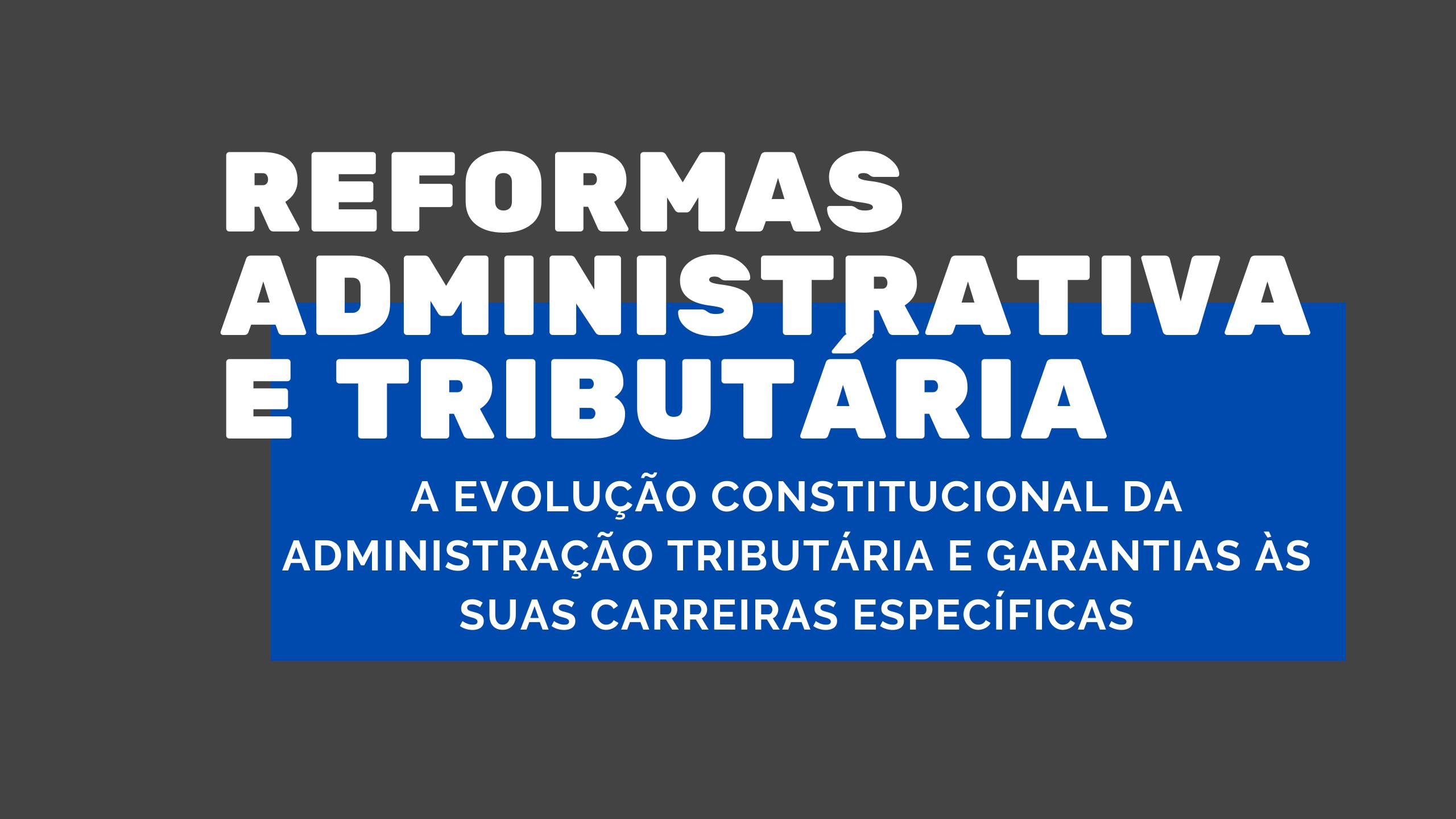 Reformas Administrativa e Tributária