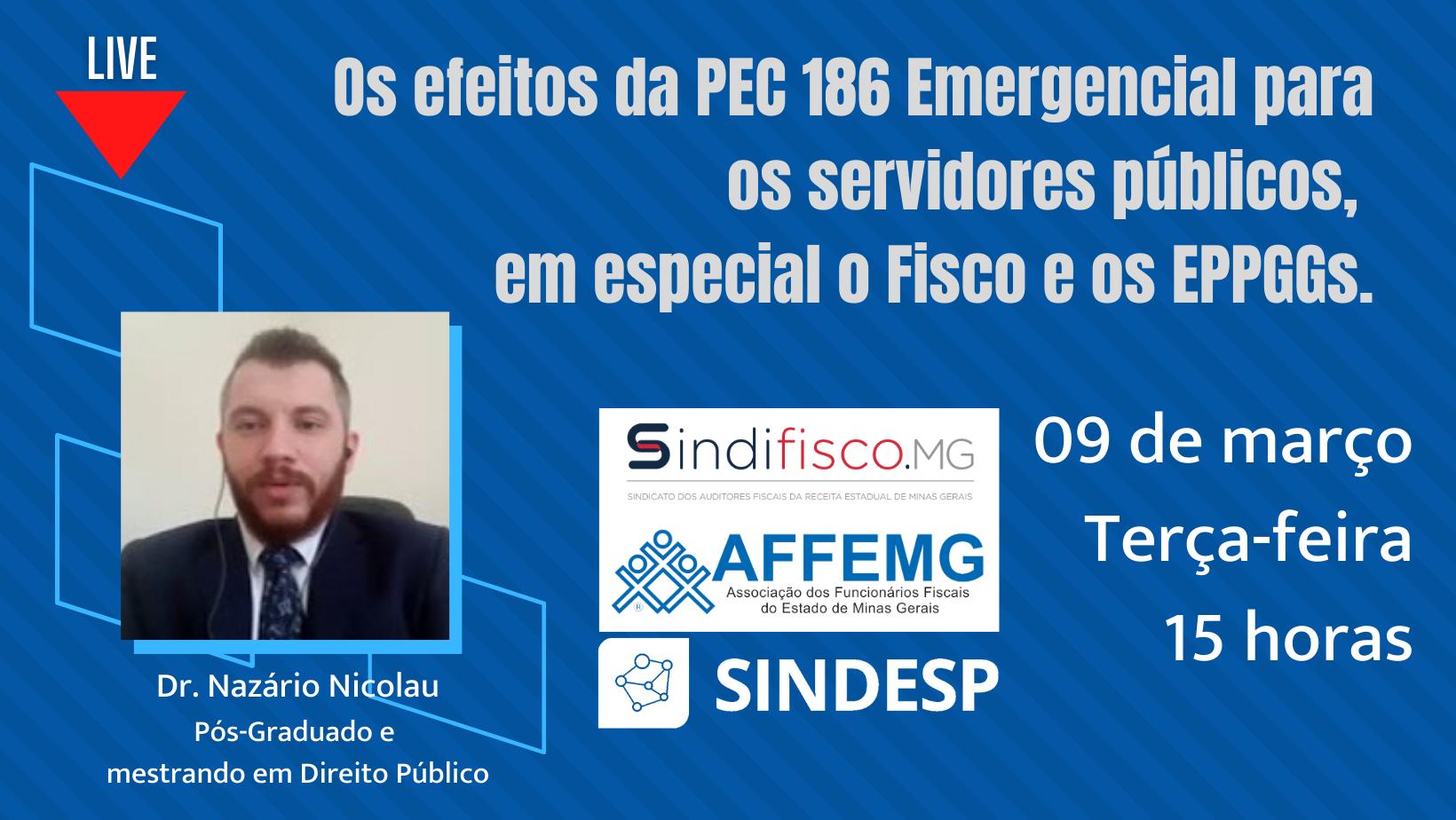 Live dia 9/3: efeitos da PEC 186 Emergencial para os servidores públicos, em especial o Fisco e os EPPGGs.