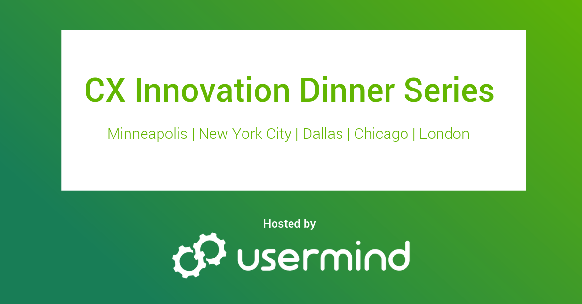 3 takeaways from the first two CX Innovators Dinner Series