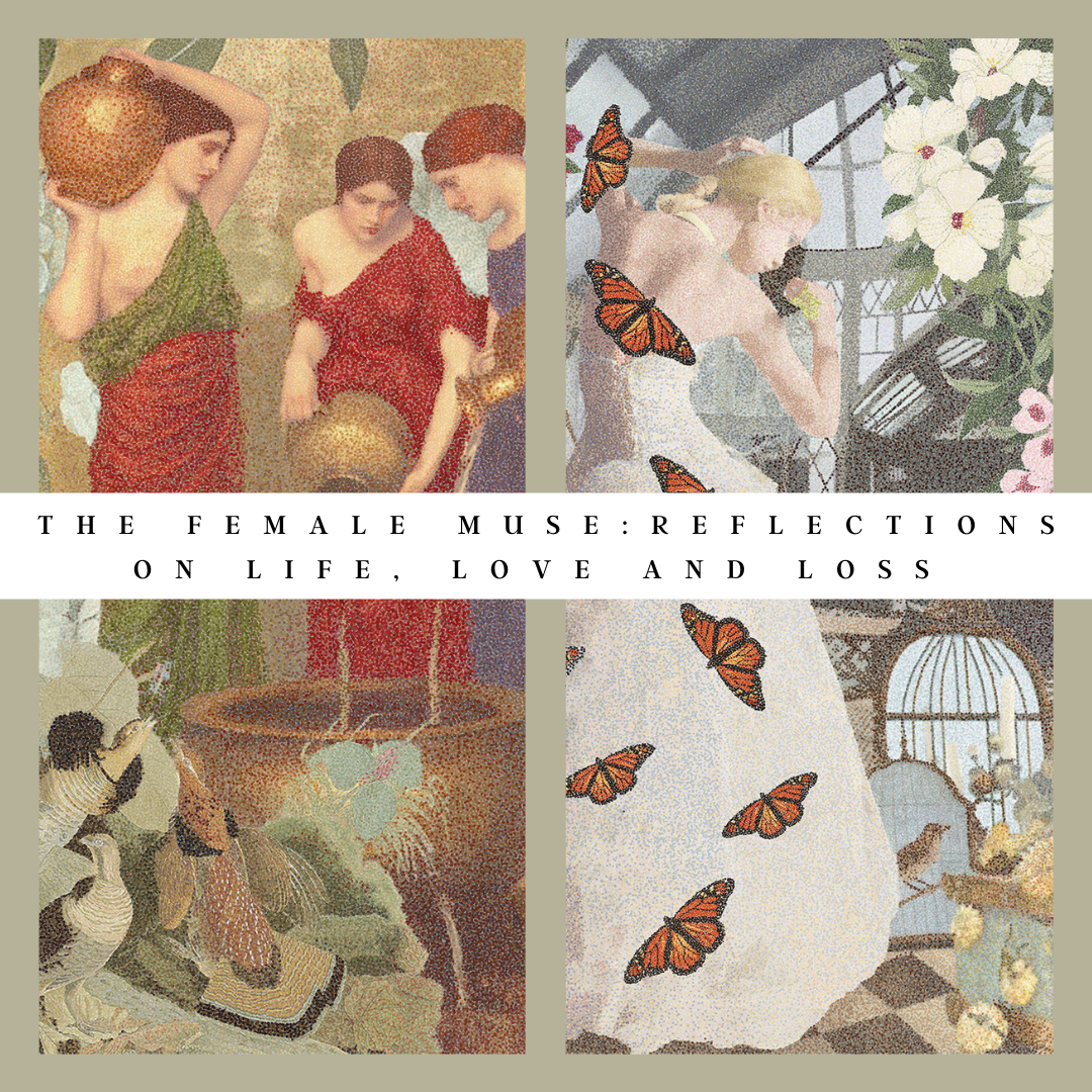 The Female Muse: Reflections on life, love and loss