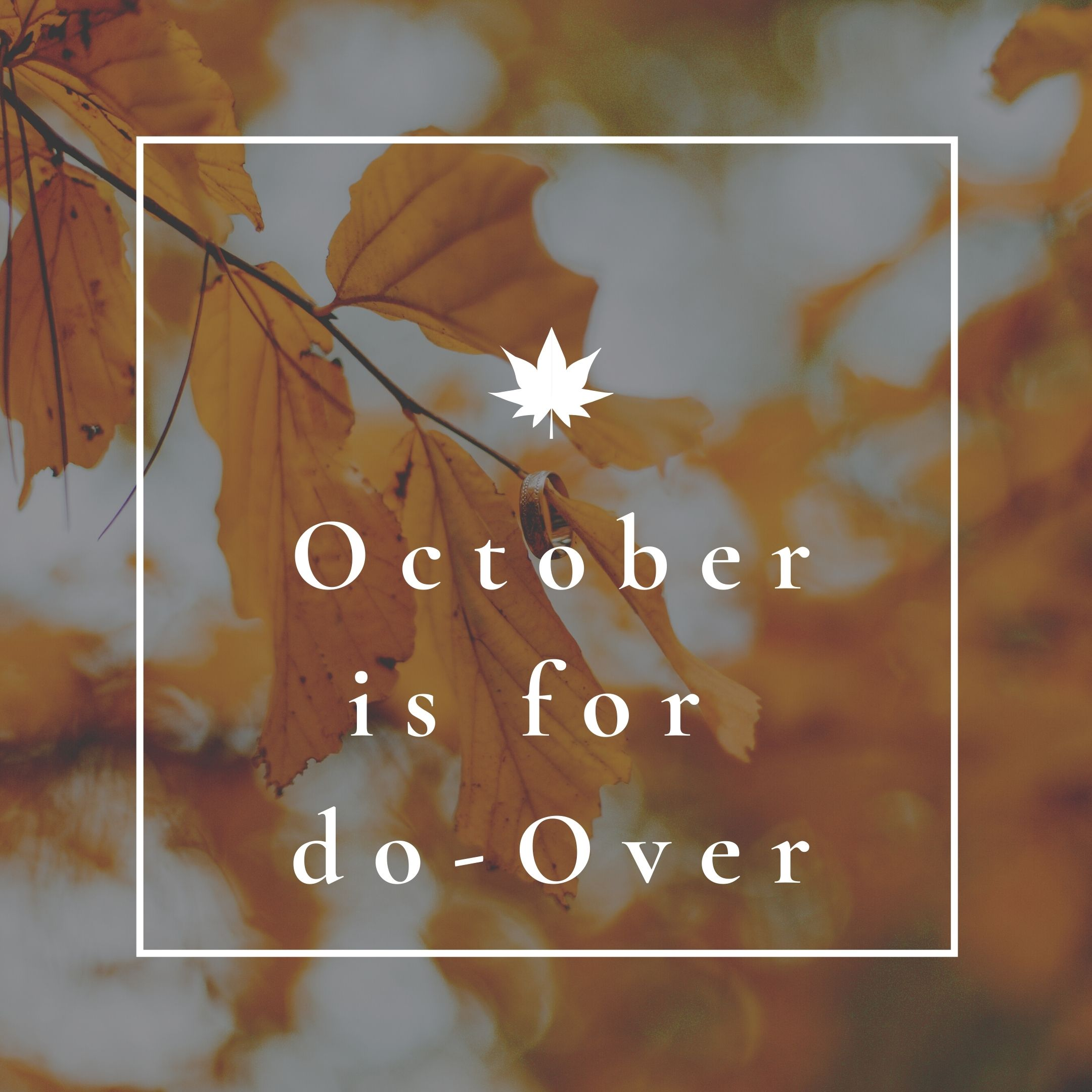 October is for do-Over