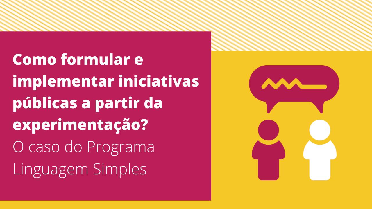 Como formular e implementar iniciativas públicas a partir da experimentação?