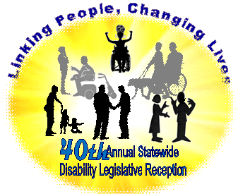 Logo of the annual Statewide Disability Legislative Reception. Image is of several people with various disabilities inside a yellow circle. Around the circle is says Linking People, Changing Lives.