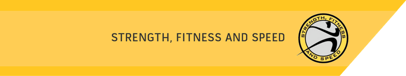 Strength, Fitness, & Speed