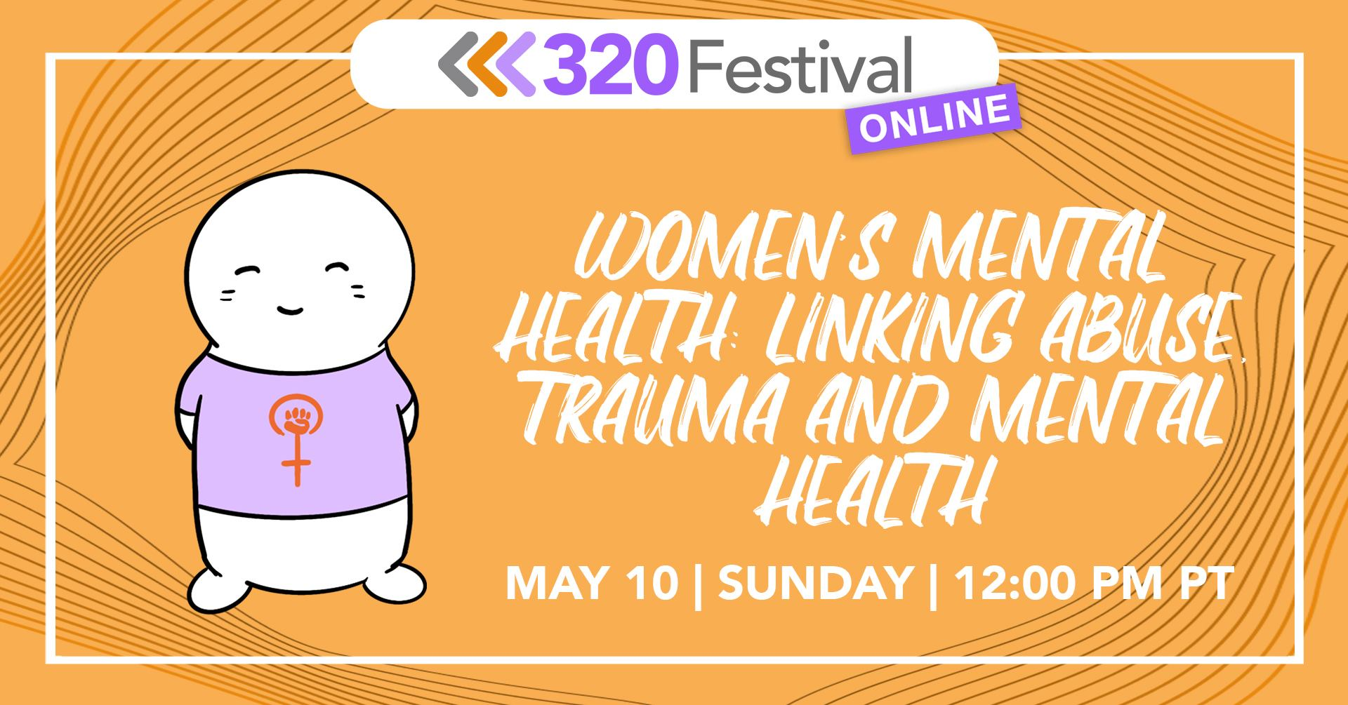 Womens Mental Health: linking abuse and trauma