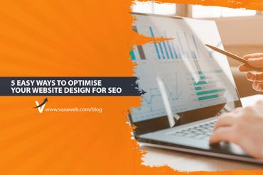 5 Easy Ways to Optimise Your Website Design for SEO