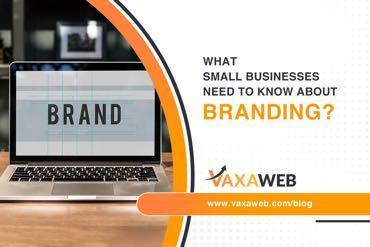 What Small Businesses Need to Know About Branding?