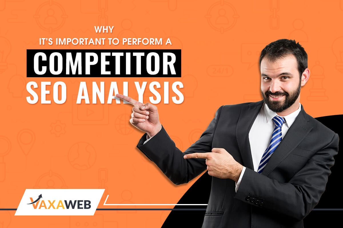 Why It's Important to Perform A Competitor SEO Analysis