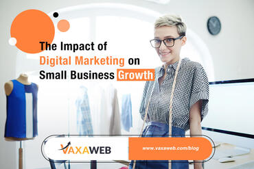 The Impact of Digital Marketing on Small Business Growth