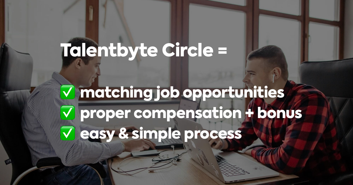 Talentbyte Circle for senior developers. Join our Circle and we'll match you with great opportunities!