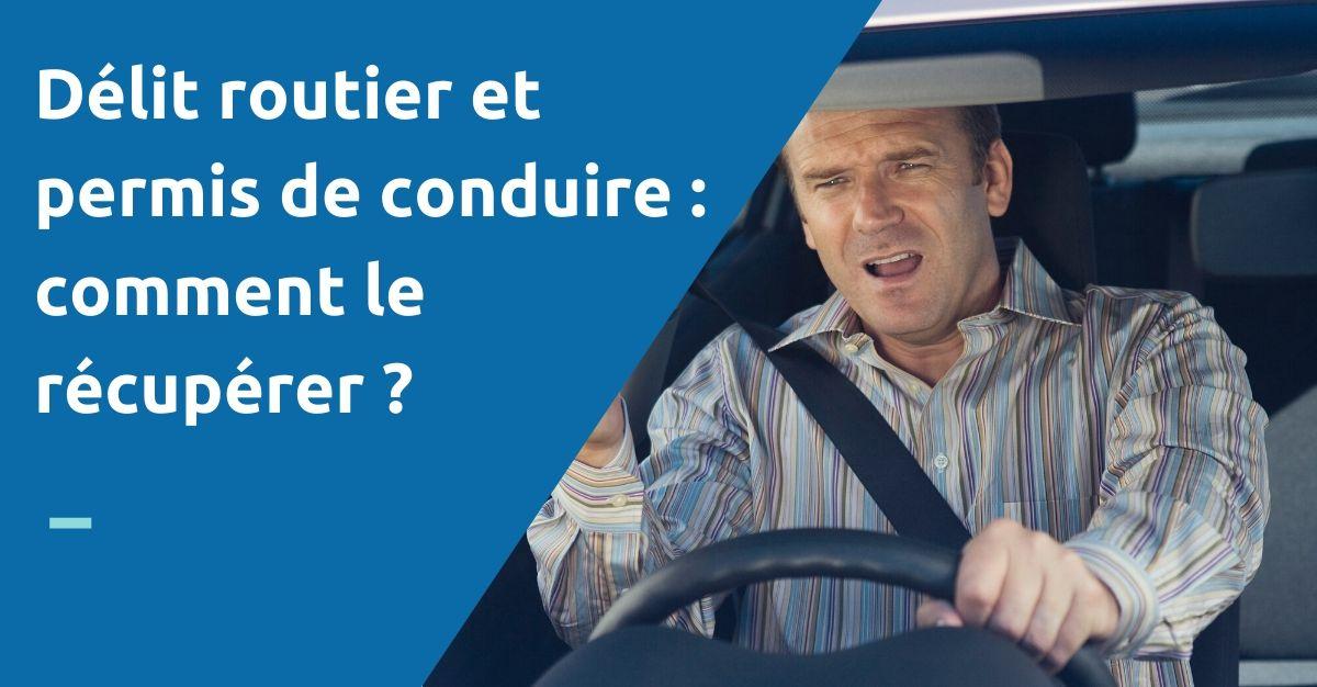 récupérer permis de conduire suite à délit routier