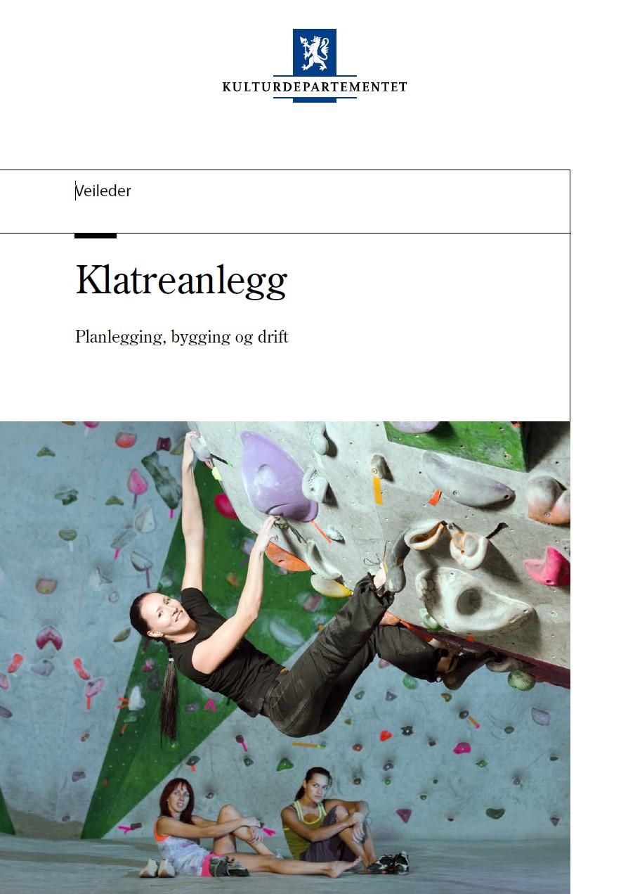 Klatreanlegg. Planlegging, bygging og drift (2015)